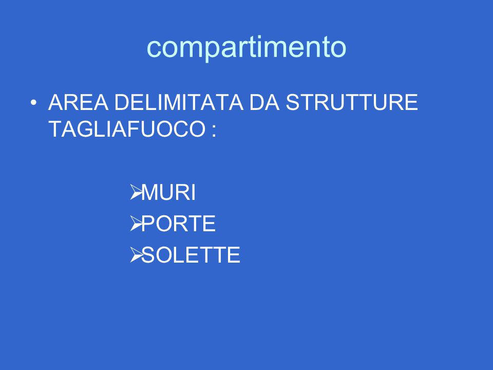 compartimento AREA DELIMITATA DA STRUTTURE TAGLIAFUOCO : MURI PORTE