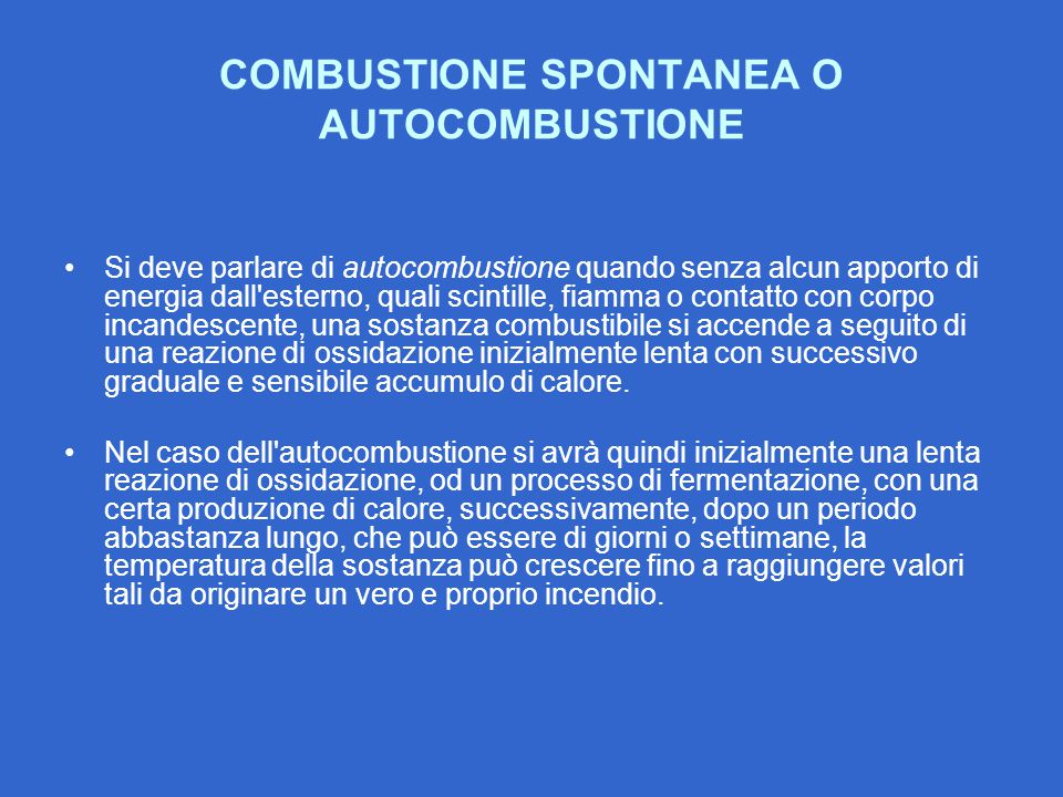 COMBUSTIONE SPONTANEA O AUTOCOMBUSTIONE