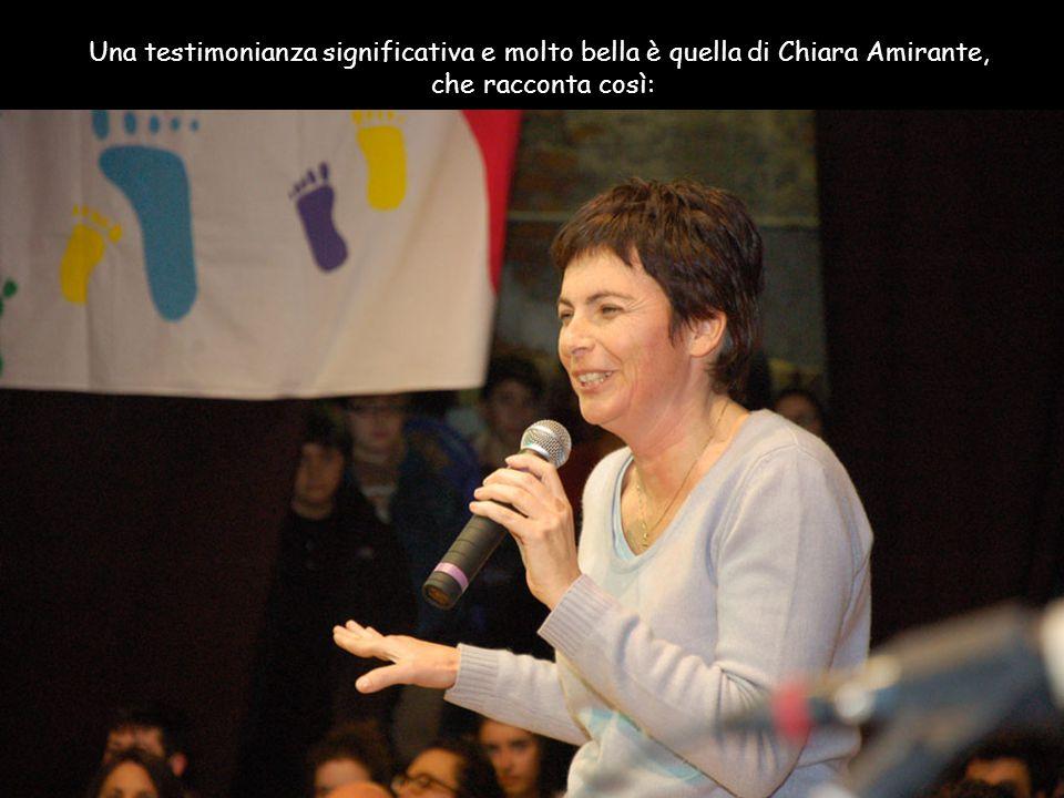 Una testimonianza significativa e molto bella è quella di Chiara Amirante,