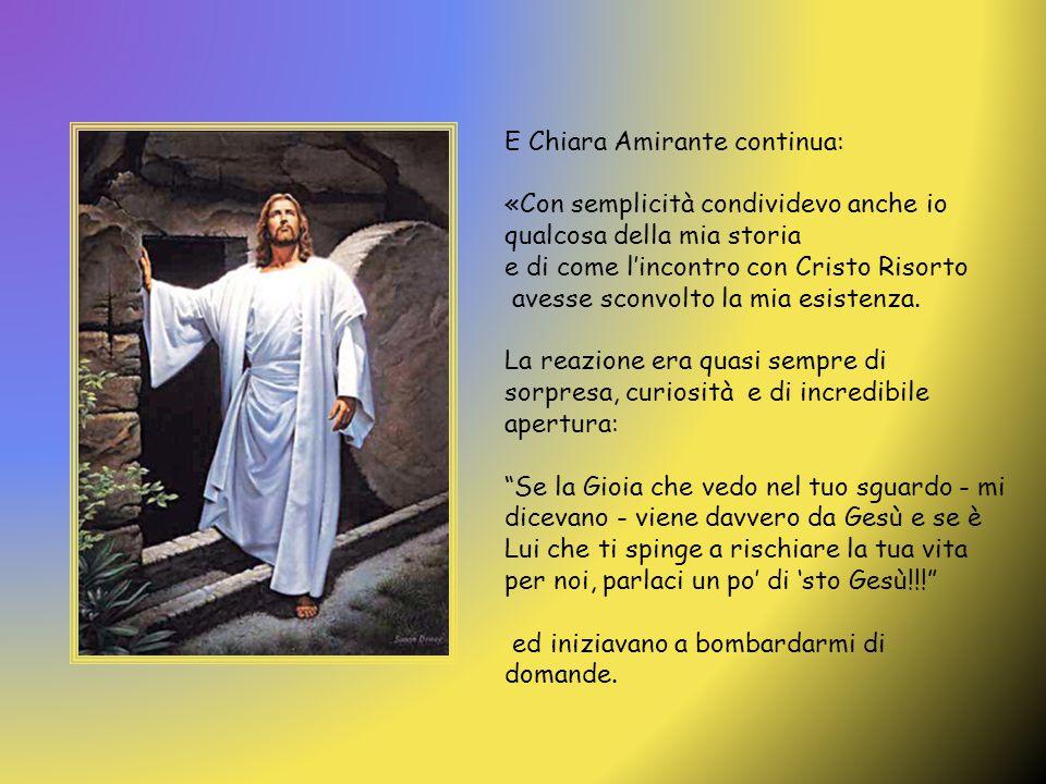 E Chiara Amirante continua: «Con semplicità condividevo anche io