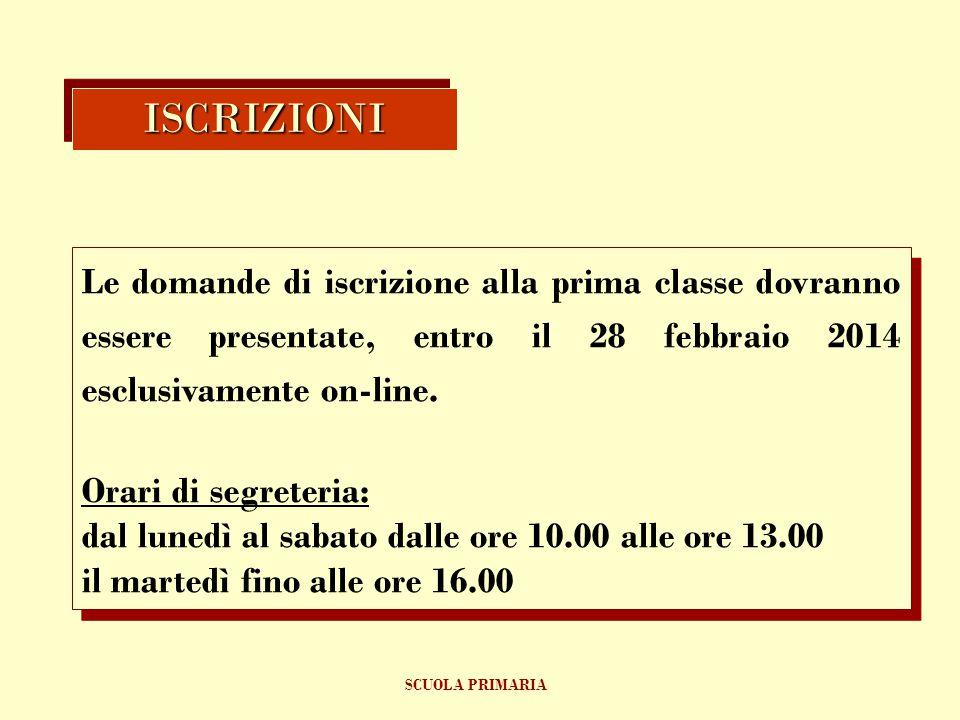 ISCRIZIONI Le domande di iscrizione alla prima classe dovranno essere presentate, entro il 28 febbraio 2014 esclusivamente on-line.