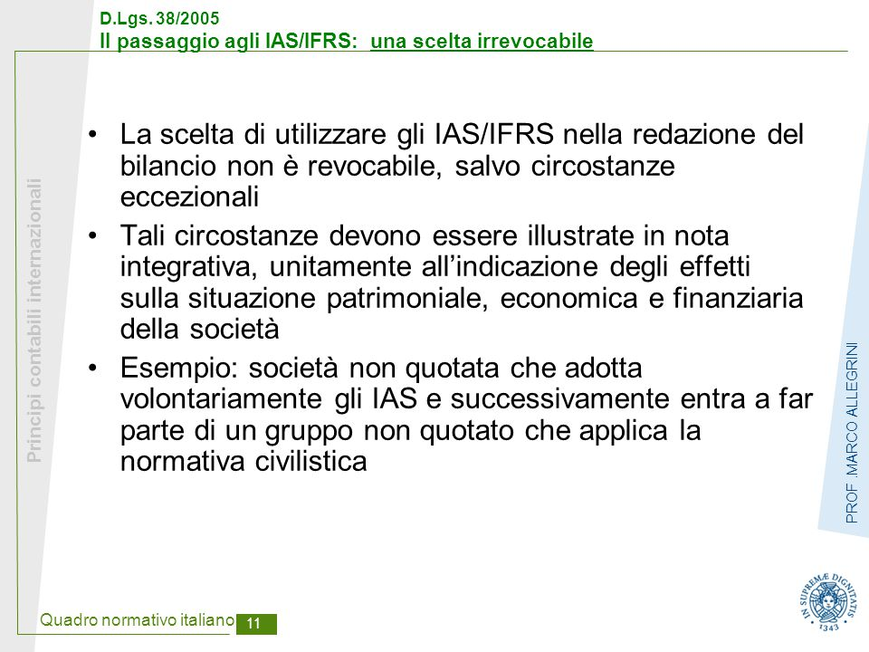 D.Lgs. 38/2005 Il passaggio agli IAS/IFRS: una scelta irrevocabile
