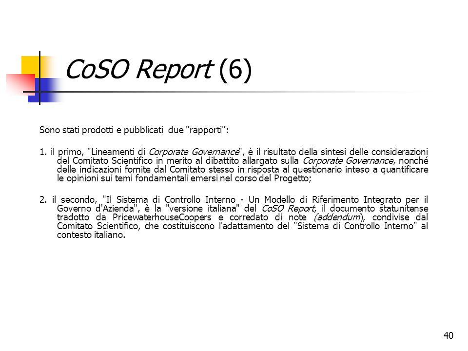 CoSO Report (6) Sono stati prodotti e pubblicati due rapporti :