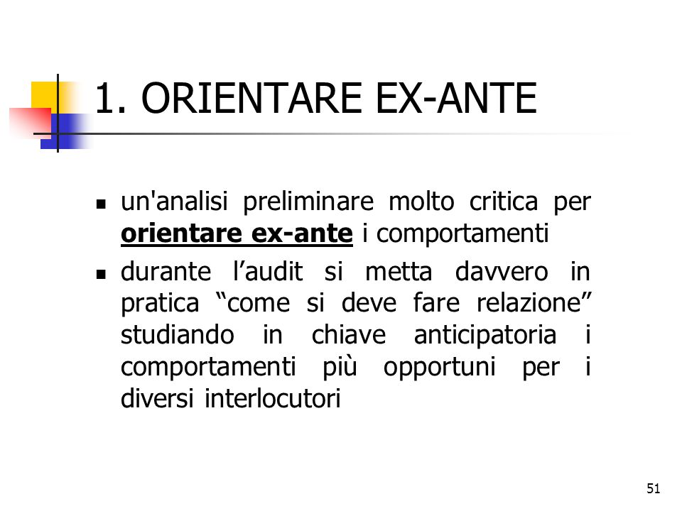 1. ORIENTARE EX-ANTE un analisi preliminare molto critica per orientare ex-ante i comportamenti.