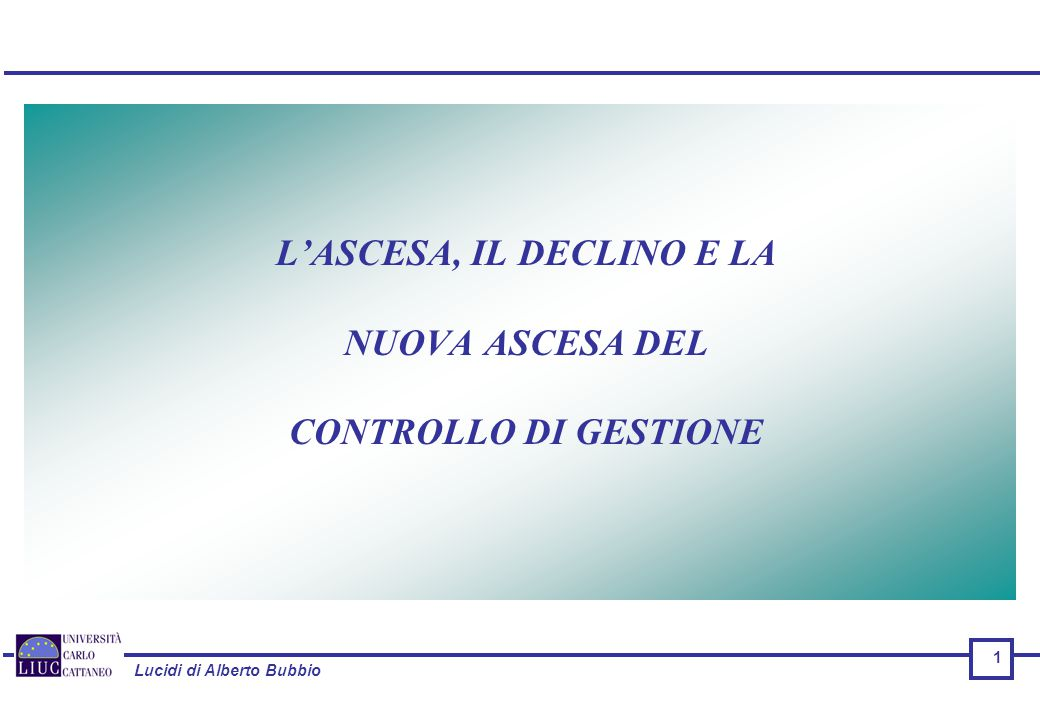 L'ASCESA, IL DECLINO E LA NUOVA ASCESA DEL CONTROLLO DI GESTIONE
