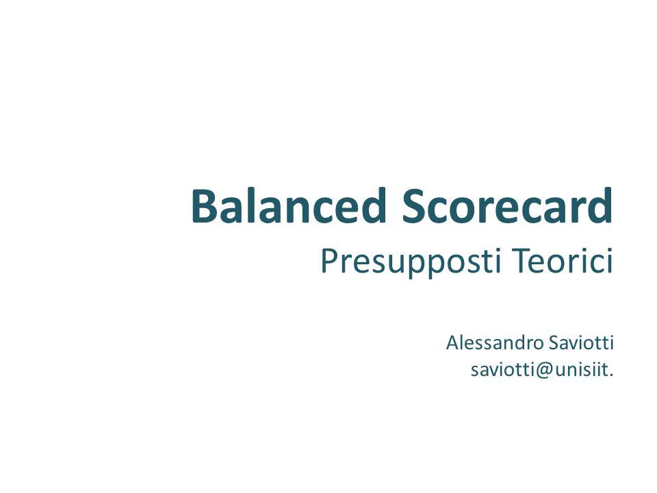Balanced Scorecard Presupposti Teorici Alessandro Saviotti