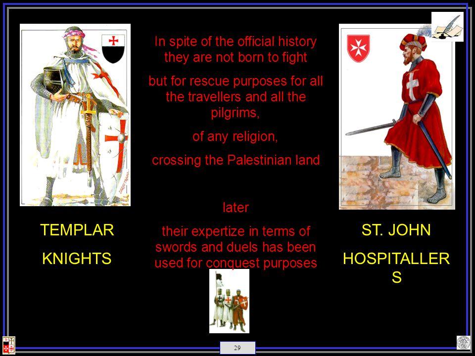 TEMPLAR KNIGHTS ST. JOHN HOSPITALLERS