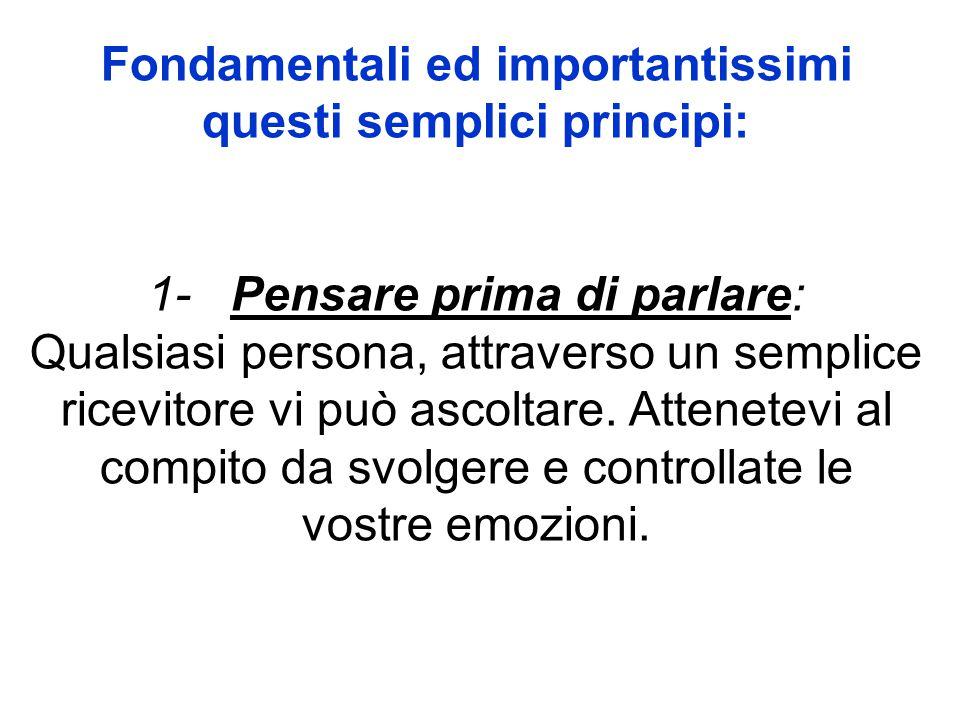 Fondamentali ed importantissimi questi semplici principi: