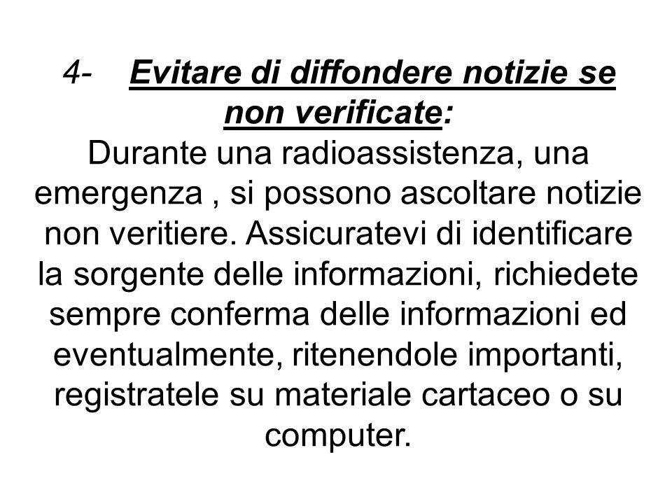 4- Evitare di diffondere notizie se non verificate: