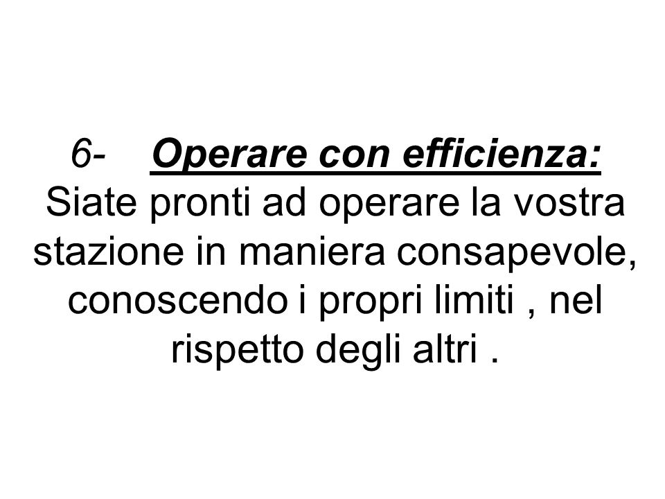 6- Operare con efficienza: