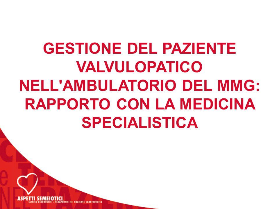 GESTIONE DEL PAZIENTE VALVULOPATICO NELL AMBULATORIO DEL MMG: