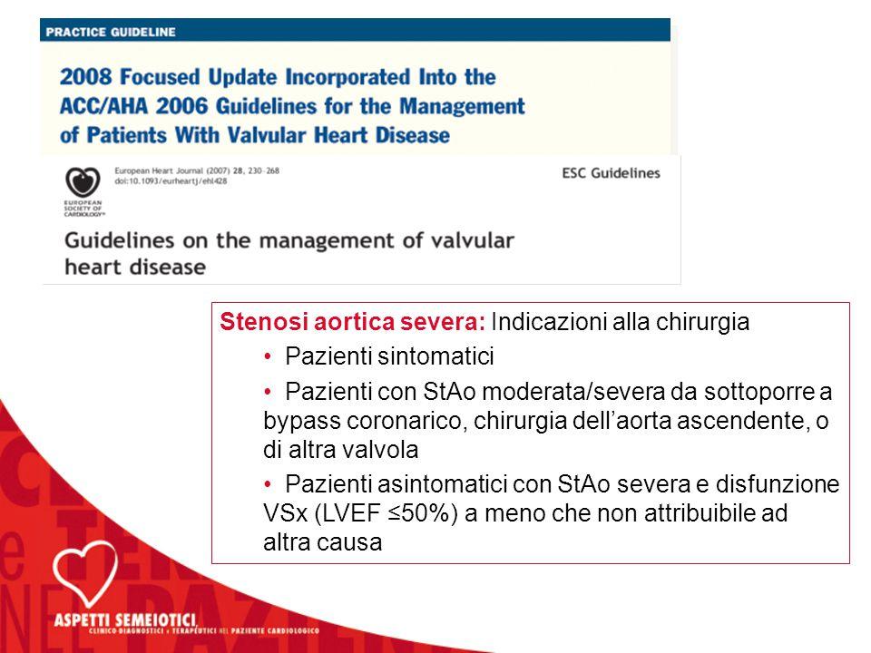 Stenosi aortica severa: Indicazioni alla chirurgia