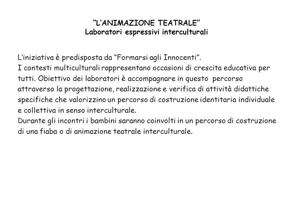L'ANIMAZIONE TEATRALE Laboratori espressivi interculturali