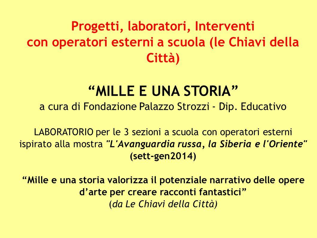 MILLE E UNA STORIA Progetti, laboratori, Interventi