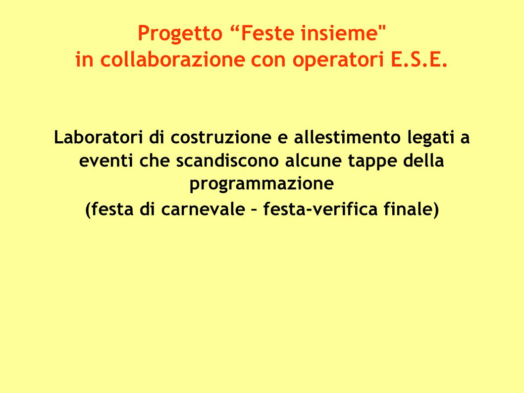 Progetto Feste insieme (festa di carnevale – festa-verifica finale)