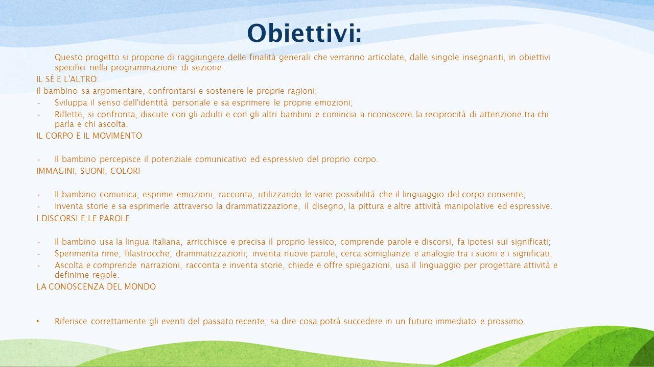 Obiettivi: IL SÈ E L ALTRO: