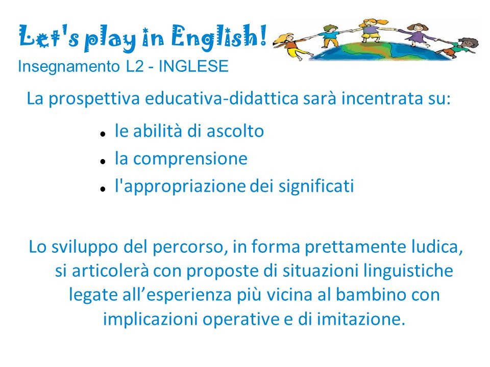 Let s play in English! Insegnamento L2 - INGLESE
