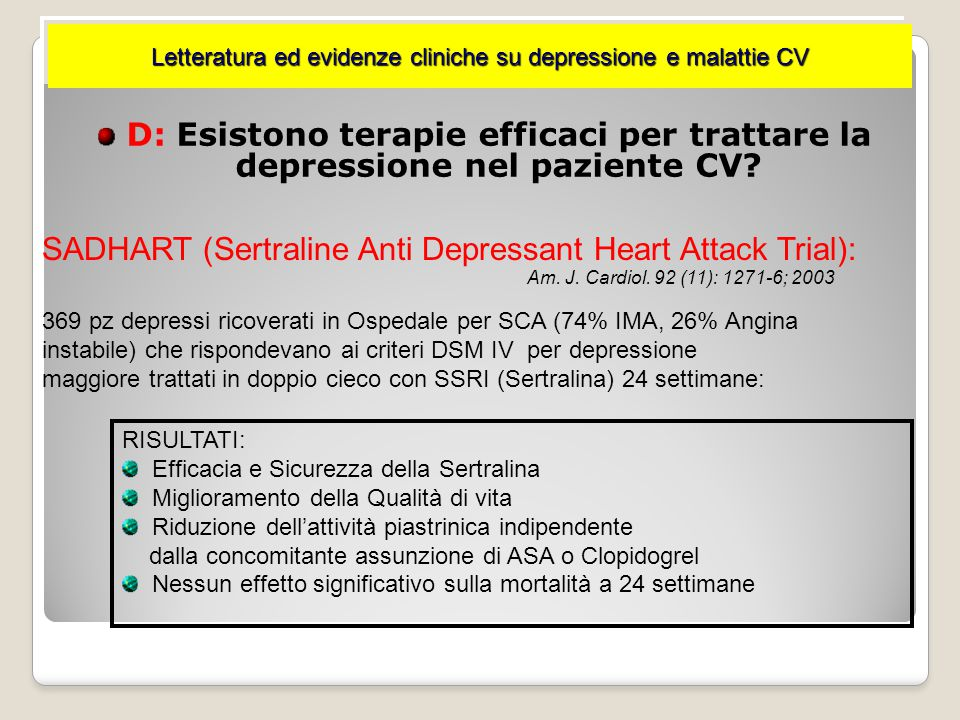 SADHART (Sertraline Anti Depressant Heart Attack Trial):