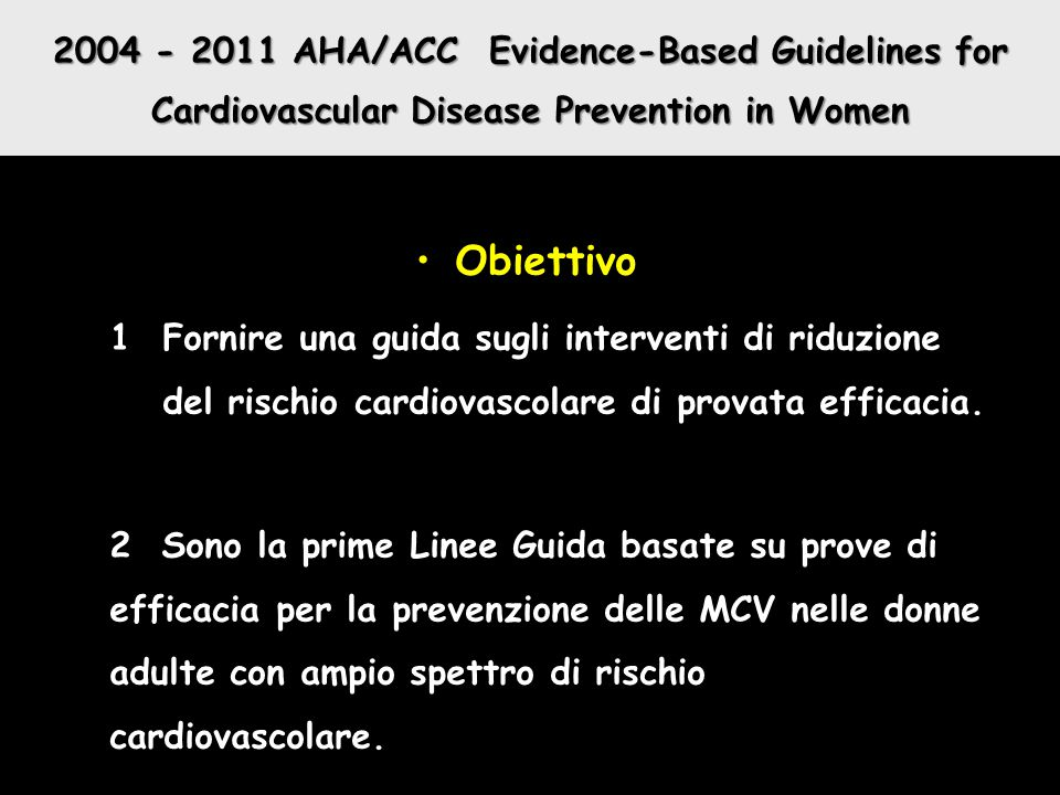 2004 - 2011 AHA/ACC Evidence-Based Guidelines for Cardiovascular Disease Prevention in Women