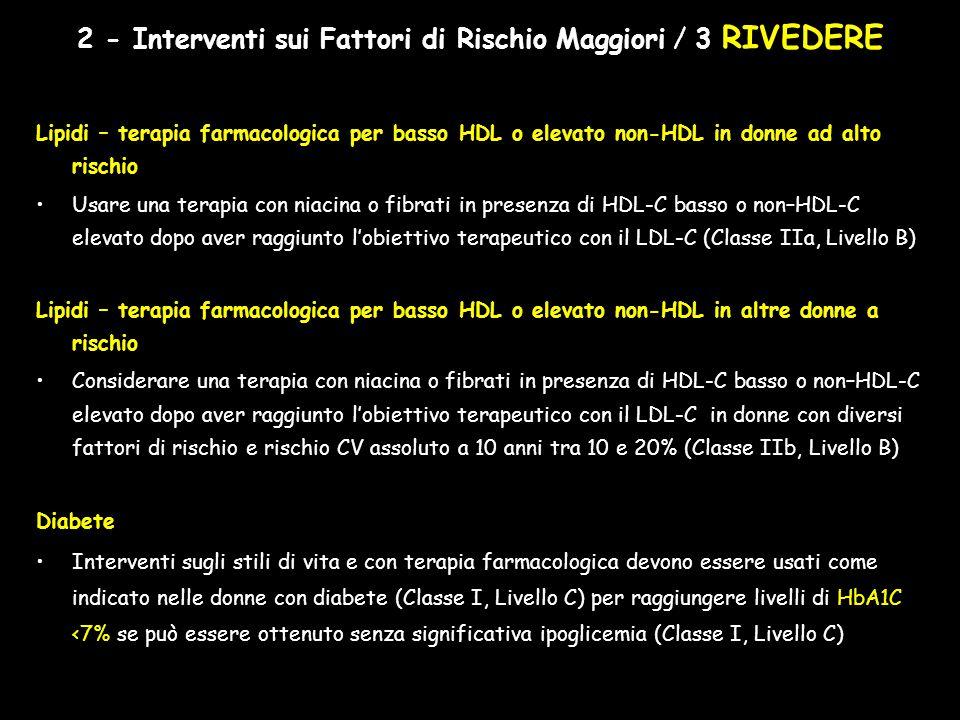 2 - Interventi sui Fattori di Rischio Maggiori / 3 RIVEDERE