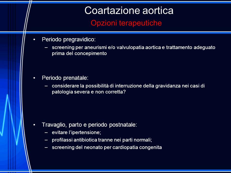 Coartazione aortica Periodo pregravidico: Periodo prenatale: