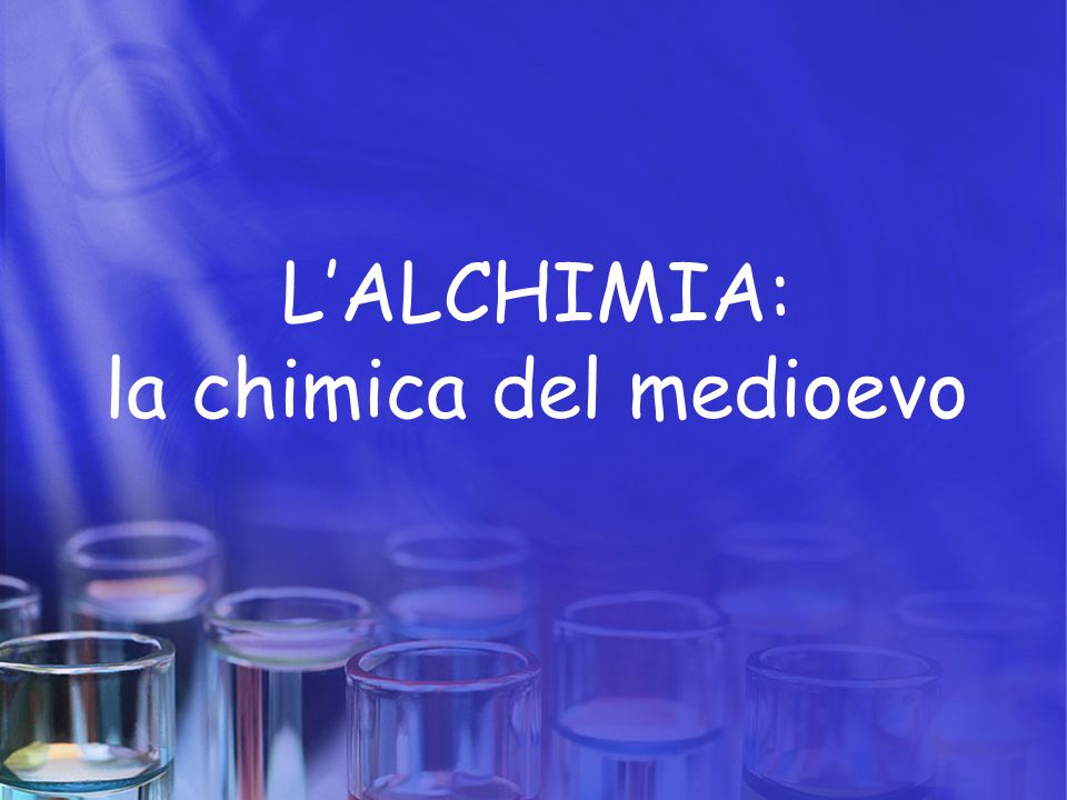 L'ALCHIMIA: la chimica del medioevo