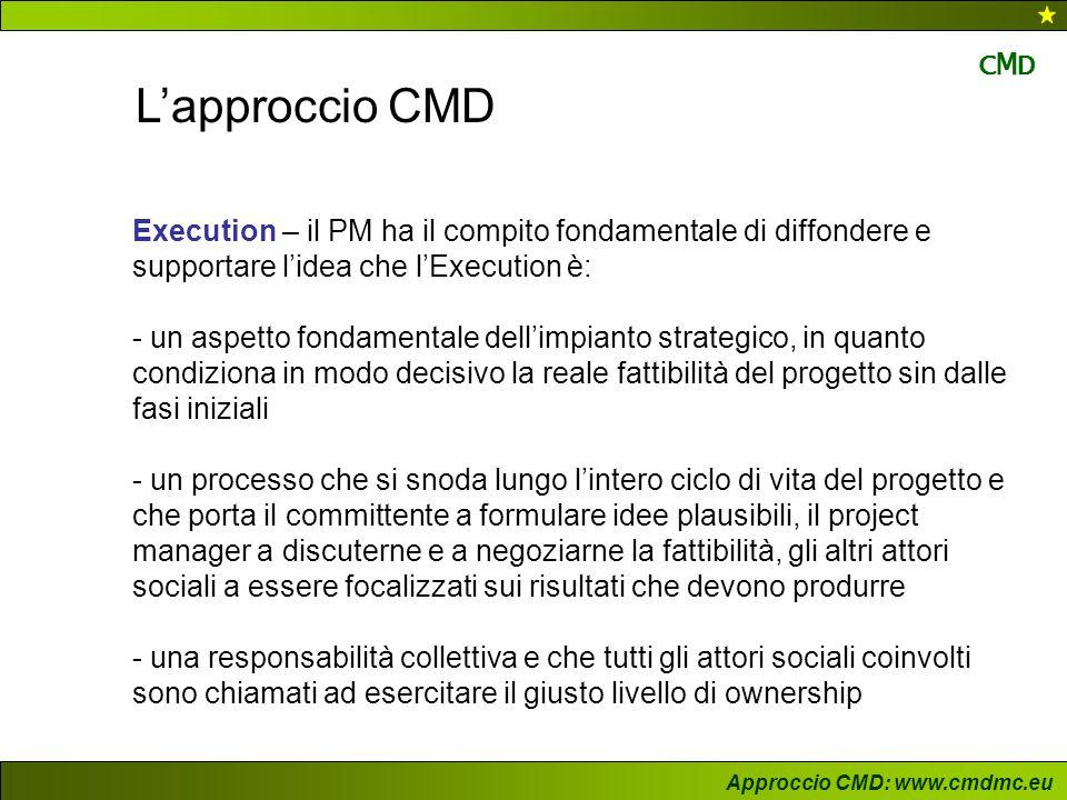 L'approccio CMD Execution – il PM ha il compito fondamentale di diffondere e supportare l'idea che l'Execution è: