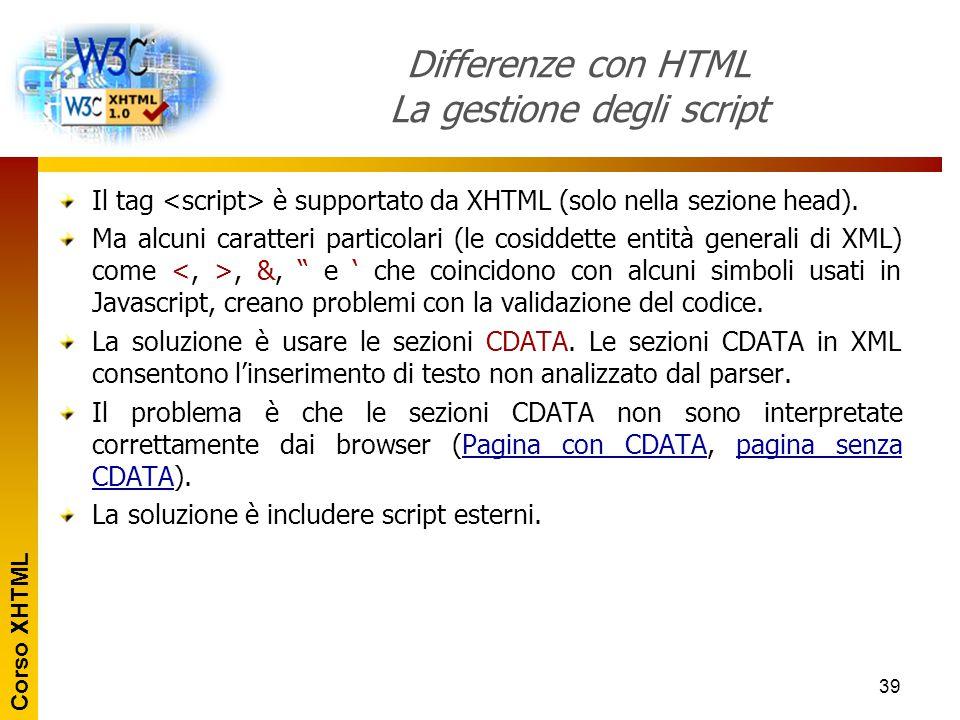 Differenze con HTML La gestione degli script