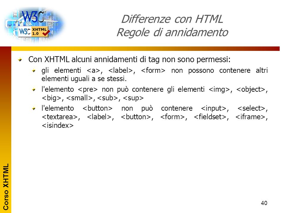 Differenze con HTML Regole di annidamento