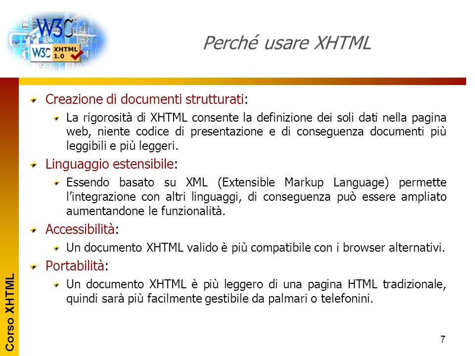 Perché usare XHTML Creazione di documenti strutturati: