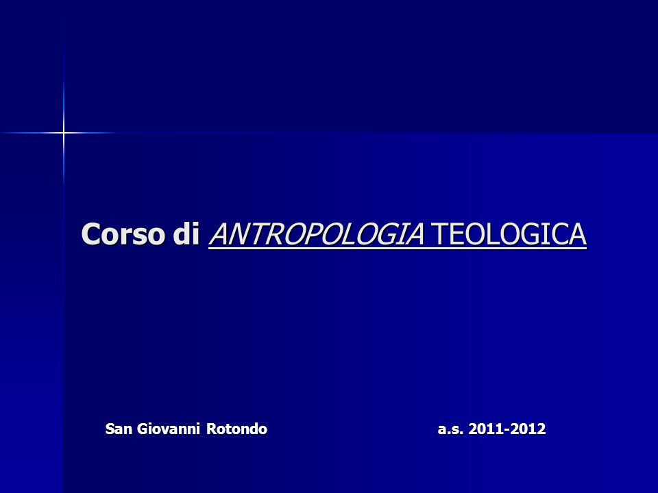 Corso di ANTROPOLOGIA TEOLOGICA