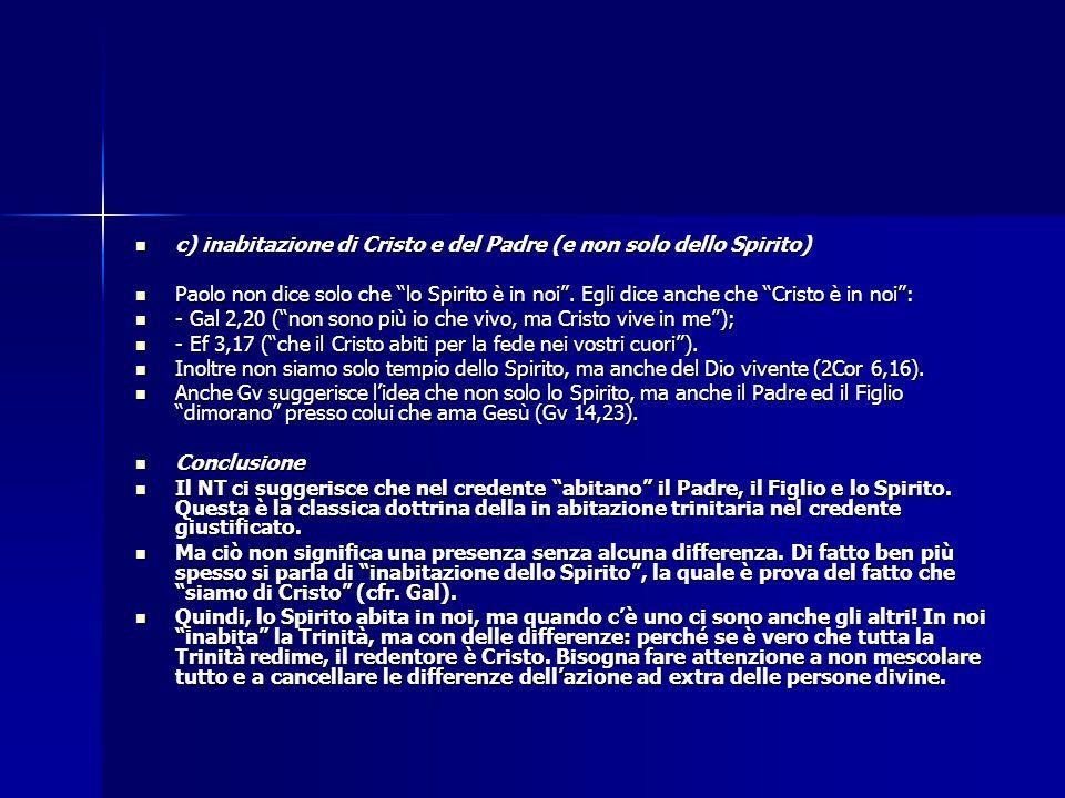 c) inabitazione di Cristo e del Padre (e non solo dello Spirito)