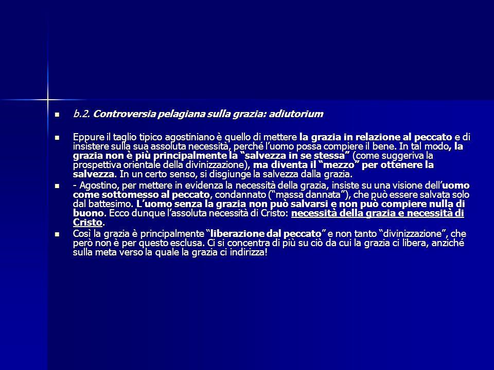 b.2. Controversia pelagiana sulla grazia: adiutorium