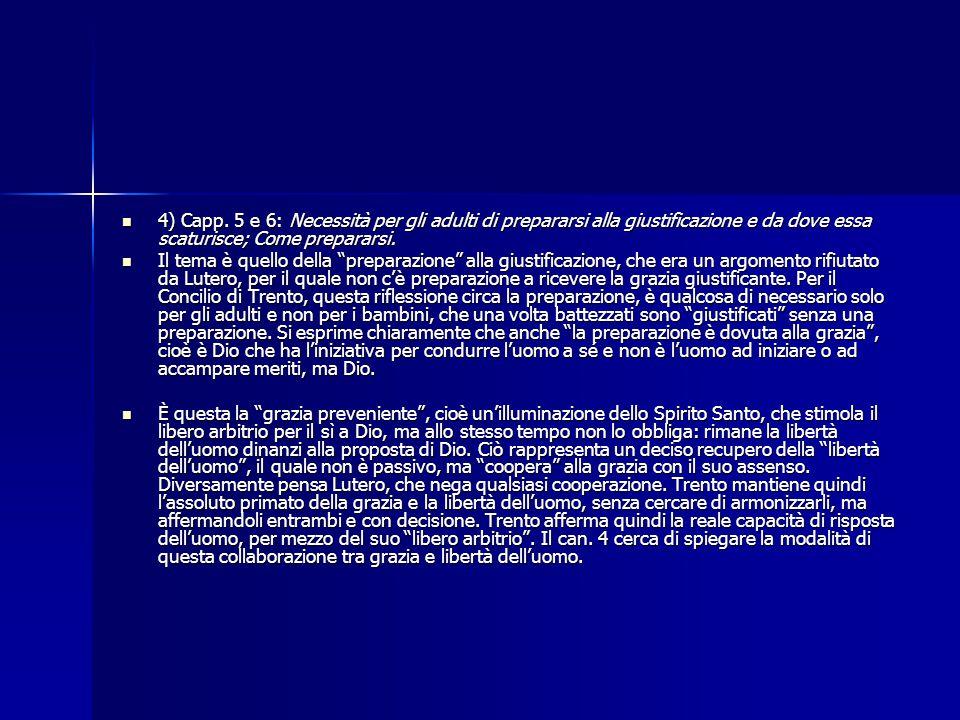 4) Capp. 5 e 6: Necessità per gli adulti di prepararsi alla giustificazione e da dove essa scaturisce; Come prepararsi.