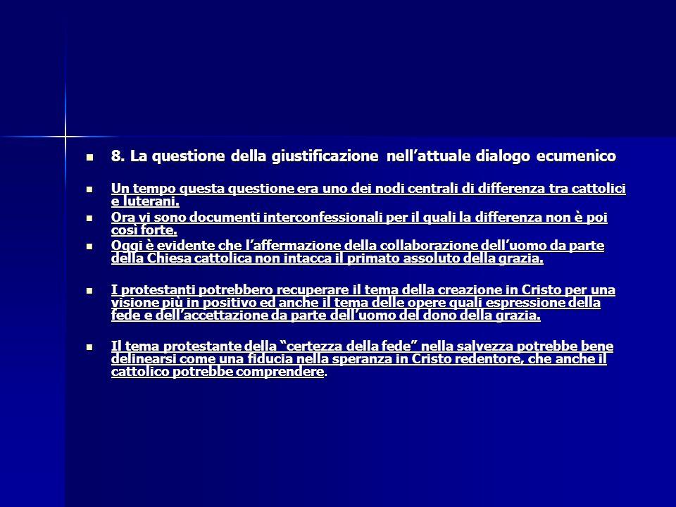 8. La questione della giustificazione nell'attuale dialogo ecumenico