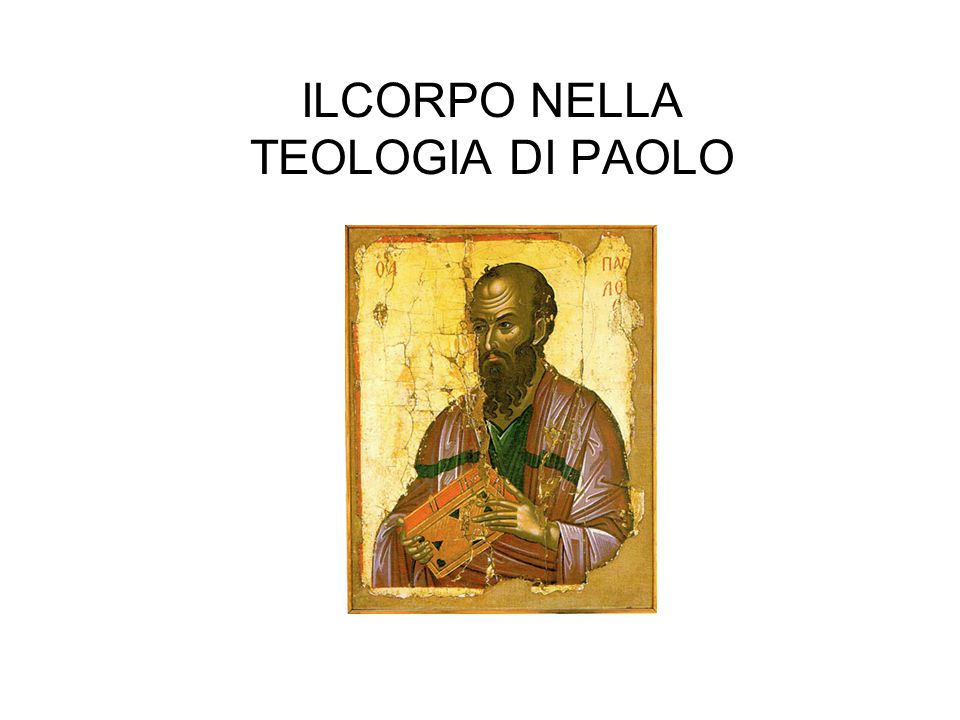 ILCORPO NELLA TEOLOGIA DI PAOLO