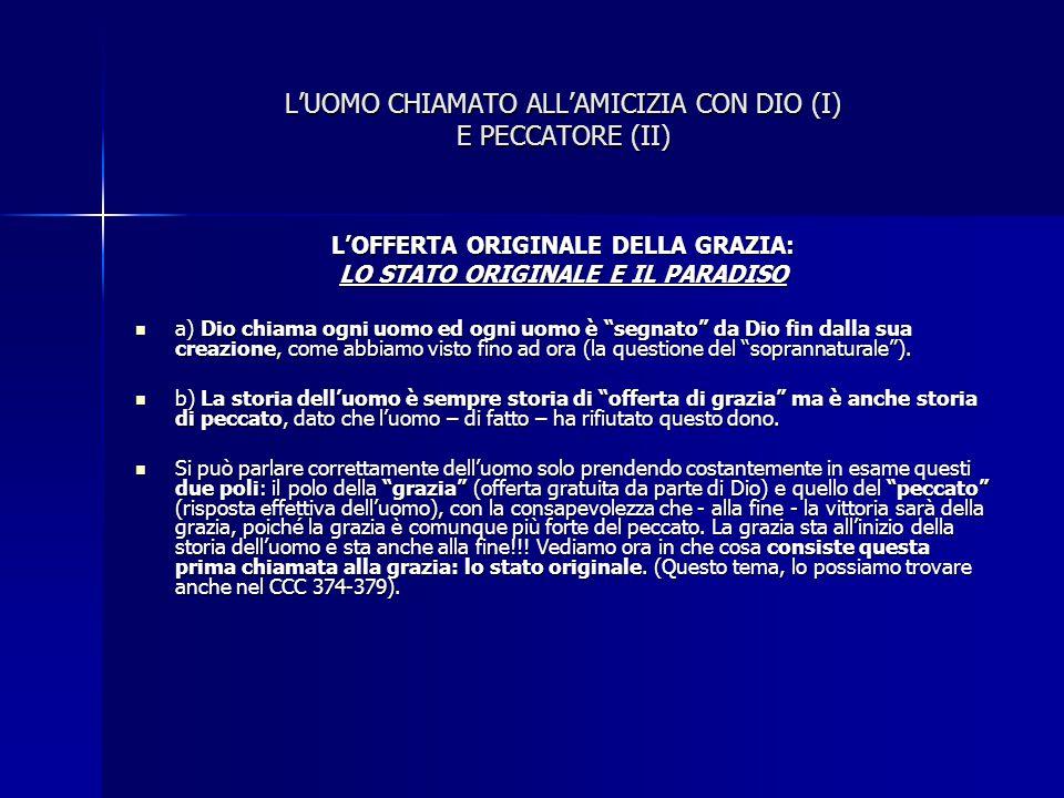 L'UOMO CHIAMATO ALL'AMICIZIA CON DIO (I) E PECCATORE (II)