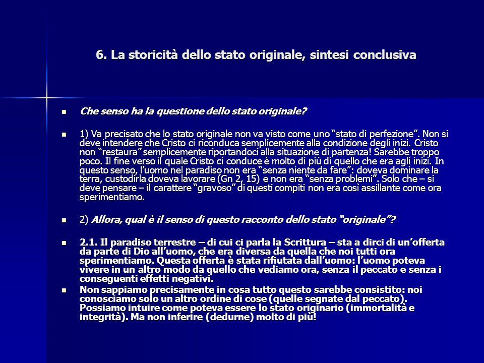 6. La storicità dello stato originale, sintesi conclusiva