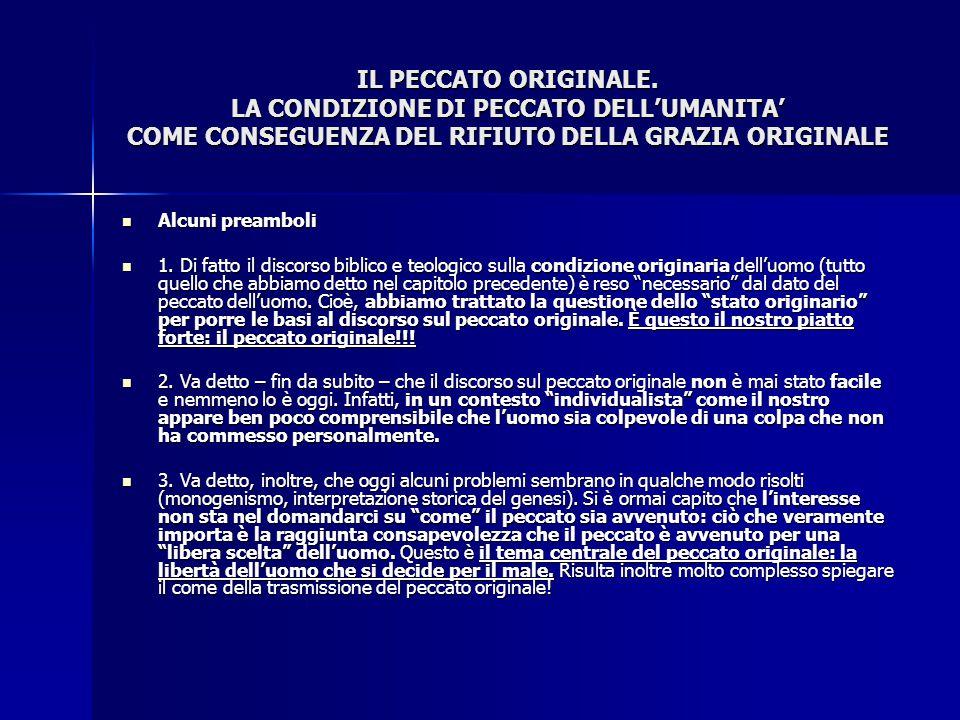 IL PECCATO ORIGINALE. LA CONDIZIONE DI PECCATO DELL'UMANITA' COME CONSEGUENZA DEL RIFIUTO DELLA GRAZIA ORIGINALE