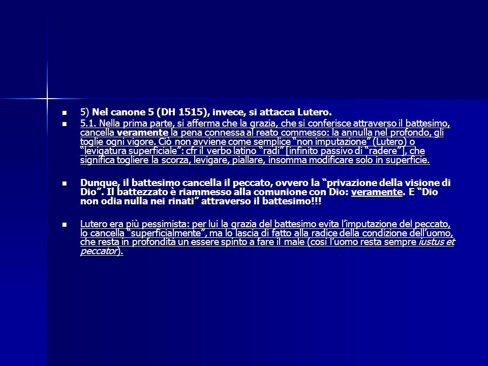 5) Nel canone 5 (DH 1515), invece, si attacca Lutero.