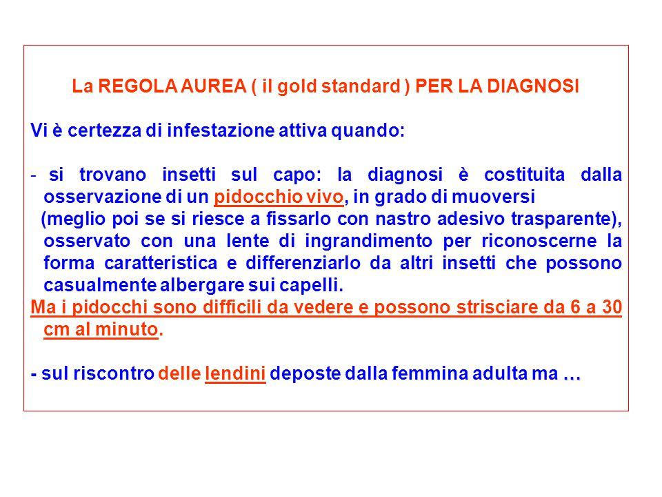 La REGOLA AUREA ( il gold standard ) PER LA DIAGNOSI