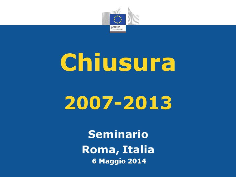 Chiusura 2007-2013 Seminario Roma, Italia 6 Maggio 2014