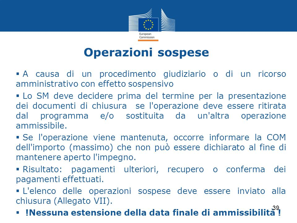 Operazioni sospese A causa di un procedimento giudiziario o di un ricorso amministrativo con effetto sospensivo.