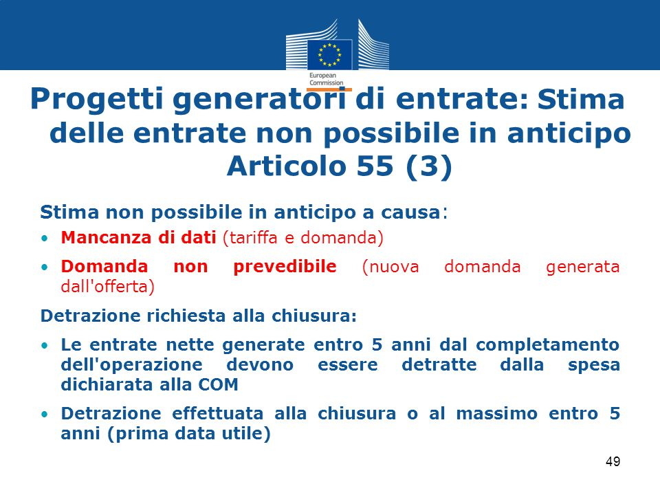 Progetti generatori di entrate: Stima delle entrate non possibile in anticipo Articolo 55 (3)