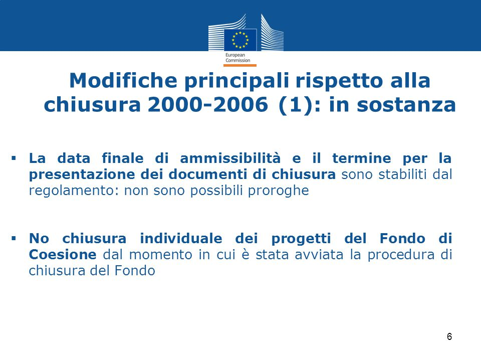 Modifiche principali rispetto alla chiusura 2000-2006 (1): in sostanza