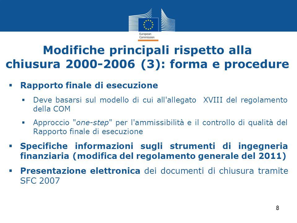 Modifiche principali rispetto alla chiusura 2000-2006 (3): forma e procedure