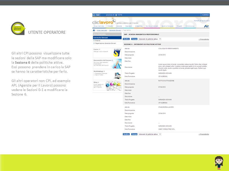 UTENTE OPERATORE Gli altri CPI possono visualizzare tutte le sezioni della SAP ma modificare solo la Sezione 6 delle politiche attive.