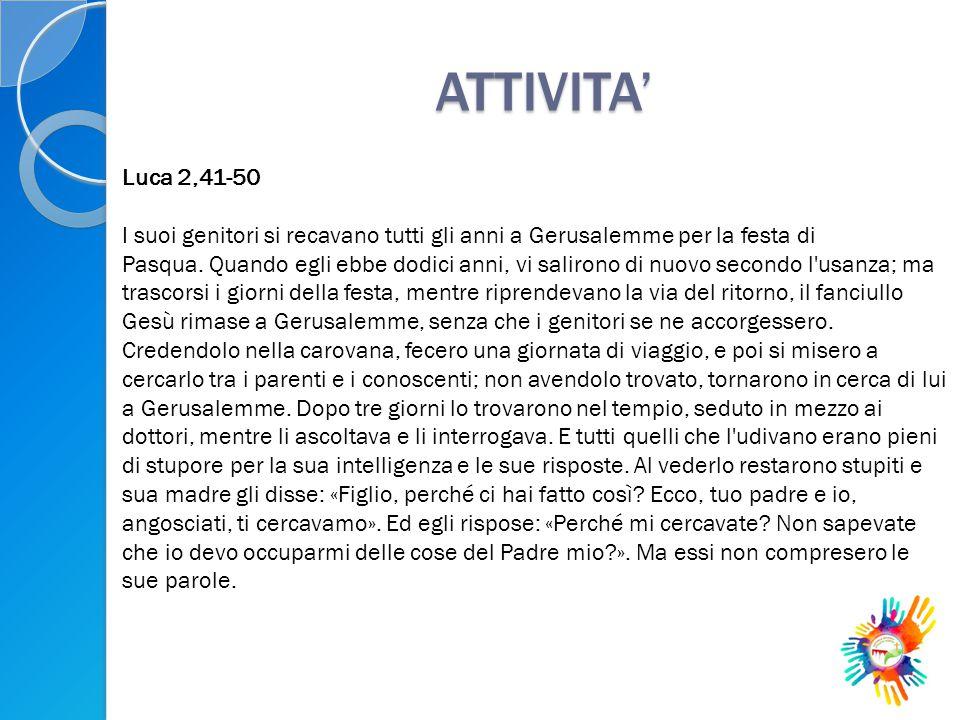 ATTIVITA' Luca 2,41-50.