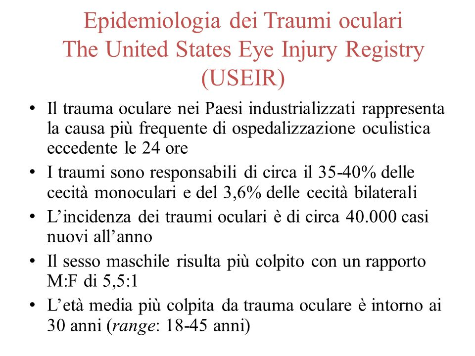 Epidemiologia dei Traumi oculari The United States Eye Injury Registry (USEIR)