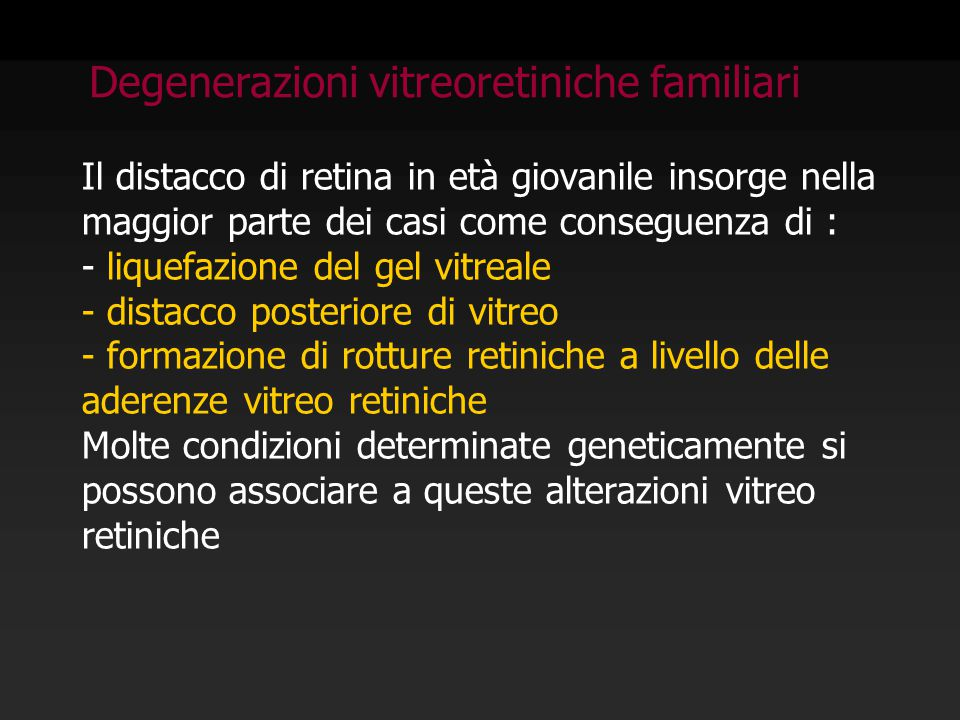 Degenerazioni vitreoretiniche familiari